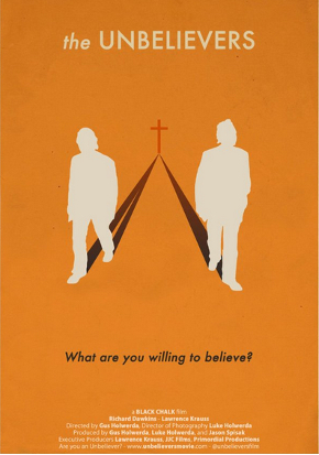 The Unbelievers, with Richard Dawkins and Lawrence Krauss, from Black Chalk Productions.